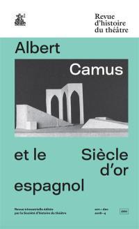 Revue d'histoire du théâtre. n° 280, Albert Camus et le Siècle d'or espagnol