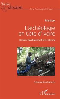 L'archéologie en Côte d'Ivoire : histoire et fonctionnement de la recherche