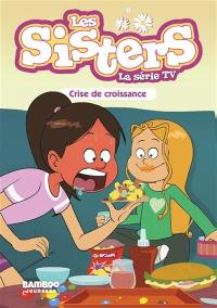 Les sisters. Volume 10, Crise de croissance