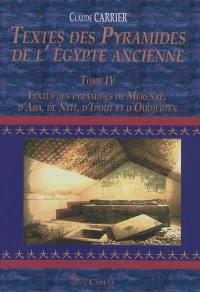 Textes des pyramides de l'Egypte ancienne. Volume 4, Textes des pyramides de Mérenrê, d'Aba, de Neit, d'Ipout et d'Oudjebten