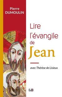 Lire l'Evangile de Jean avec Thérèse de Lisieux