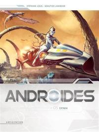 Androïdes. Volume 5, Synn