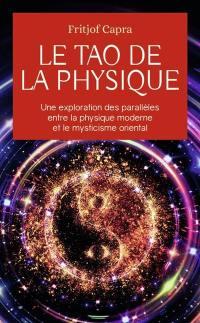 Le tao de la physique : une exploration des parallèles entre la physique moderne et le mysticisme oriental