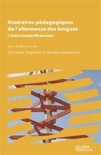 Itinéraires pédagogiques de l'alternance des langues : l'intercompréhension