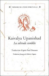 Kaivalya Upanishad : la solitude comblée
