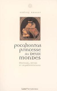 Pocahontas, princesse des deux mondes