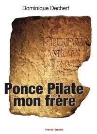 Ponce Pilate : mon frère
