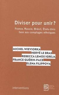 Diviser pour unir ? : France, Russie, Brésil, Etats-Unis face aux comptages ethniques
