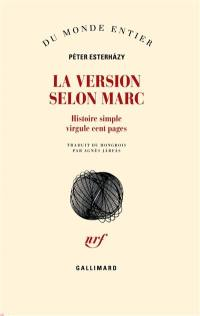 La version selon Marc : histoire simple virgule cent pages