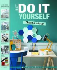 Just do it yourself : objets récup