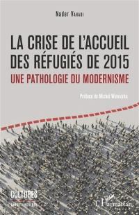 La crise de l'accueil des réfugiés de 2015, une pathologie du modernisme