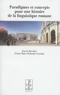 Paradigmes et concepts pour une histoire de la linguistique romane : actes du colloque de l'ATILF-CNRS, 11 avril 2013, équipe du projet DHICODER