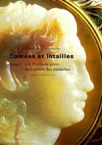 Camées et intailles. Volume 1, Les portraits grecs du Cabinet des médailles : catalogue raisonné