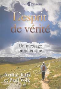L'esprit de vérité : un message prophétique