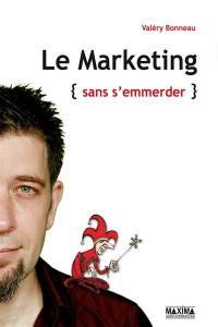 Le marketing sans s'emmerder