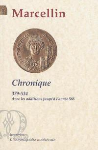 Chronique : 379-518 : avec la continuation jusqu'à l'année 534 et les additions jusqu'à l'année 566