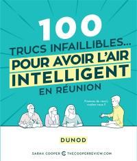100 trucs infaillibles... pour avoir l'air intelligent en réunion