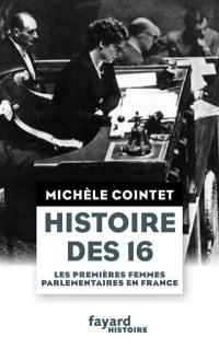 Histoire des 16 : les premières femmes parlementaires en France