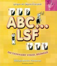 ABC, LSF : dictionnaire visuel bilingue