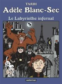 Adèle Blanc-Sec. Volume 9, Le labyrinthe infernal