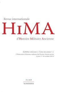 Hima : revue internationale d'histoire militaire ancienne. n° 3, Kakkeka rukusma = Ceins tes armes !