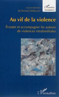 Au vif de la violence : écouter et accompagner les auteurs de violences intrafamiliales