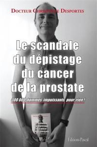Le scandale du dépistage du cancer de la prostate