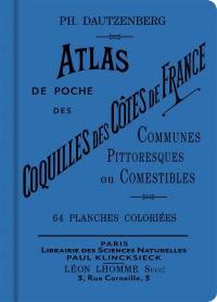 Atlas de poche des coquilles des côtes de France : communes, pittoresques ou comestibles