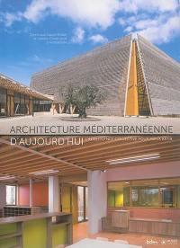 Architecture méditerranéenne d'aujourd'hui : l'intelligence collective pour mieux bâtir