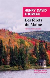 Les forêts du Maine; Suivi de Une excursion au Wachusett; Suivi de La succession des arbres en forêt