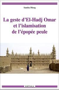 La geste d'El-Hadj Omar et l'islamisation de l'épopée peule