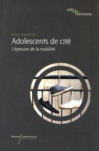 Adolescents de cités : l'épreuve de la mobilité