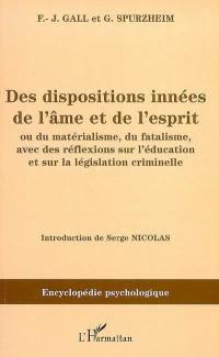 Les dispositions innées de l'âme et de l'esprit ou Du matérialisme, du fatalisme, avec des réflexions sur l'éducation et sur la législation criminelle