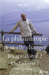 La philanthropie peut-elle changer le capitalisme ? Ou l'inverse ? Ou les deux ?