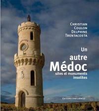 Un autre Médoc : sites et monuments insolites