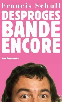 Desproges bande encore