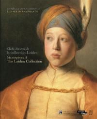 Chefs-d'oeuvre de la collection Leiden : le siècle de Rembrandt = Masterpieces of the Leiden collection : the age of Rembrandt