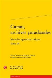 Cioran, archives paradoxales. Volume 4,