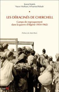 Les déracinés de Cherchell : camps de regroupement dans la guerre d'Algérie