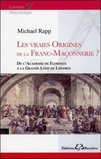Les vraies origines de la franc-maçonnerie