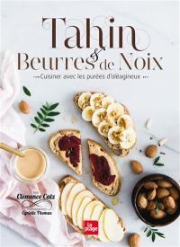 Tahin & beurres de noix