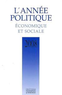 L'année politique, économique et sociale 2008