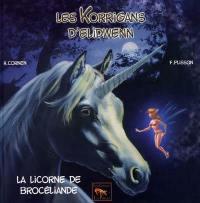 Les korrigans d'Elidwenn. Volume 5, La licorne de Brocéliande