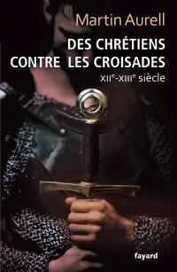 Des chrétiens contre les croisades : XIIe-XIIIe siècle
