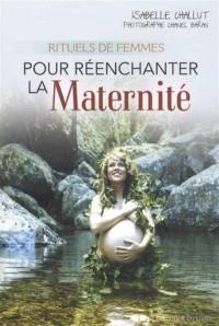 Rituels de femmes : pour réenchanter la maternité