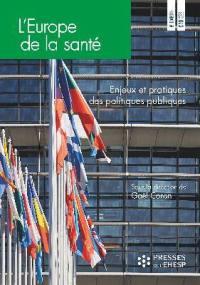 L'Europe de la santé : enjeux et pratiques des politiques publiques
