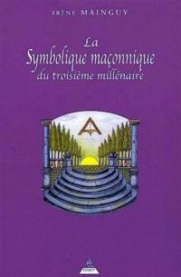 La symbolique maçonnique du 3e millénaire