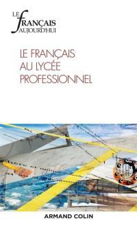 Français aujourd'hui (Le). n° 199, Le français au lycée professionnel