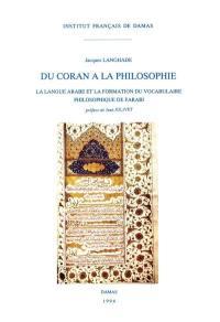 Du Coran à la philosophie : la langue arabe et la formation du vocabulaire philosophique de Farabi