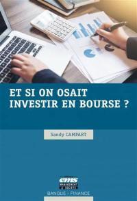 Et si on osait investir en Bourse ?